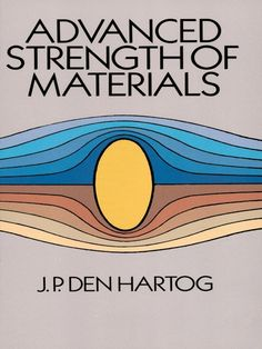 """Read """"Advanced Strength of Materials"""" by J. Den Hartog available from Rakuten Kobo. Four decades ago, J. Den Hartog, then Professor of Mechanical Engineering at Massachusetts Institute of Technology, w. School Of Engineering, Mechanical Engineering, Civil Engineering, Strength Of Materials, Massachusetts Institute Of Technology, A Classroom, Study Tips, Book Format, Problem Solving"""
