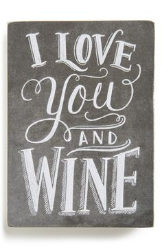 I love you...& wine.