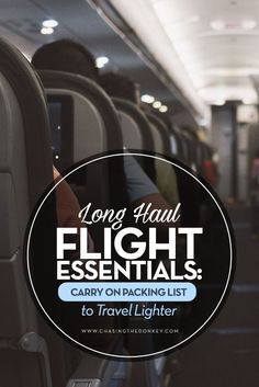 Long Haul Flight Essentials: Carry on Packing List to Travel Lighter. You're in luck we've got a doubly helpful post for you today. Part one is about what to pack for your long haul flight to make sure you have a safe and comfortable flight. In Part two are 14 tips to help you pack carry on only – it's the ultimate carry on packing list, with all your needs met.