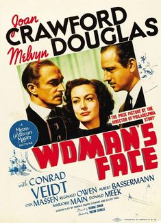 A Woman's Face (1941) A female blackmailer with a disfiguring facial scar meets a plastic surgeon who offers her the possibility of looking like a normal woman. Joan Crawford, Melvyn Douglas, Conrad Veidt...TS Classic