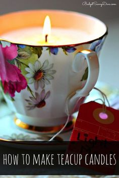 How to Make Teacup Candles http://sulia.com/my_thoughts/2925ad92-d801-4a61-8617-6f2ac450d9d7/?source=pin&action=share&btn=big&form_factor=desktop