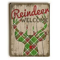 Reindeer Welcome Wood Sign Beautifully designed with a plaid Rudolph, this Reindeer Welcome Season wood sign by Artist Misty Diller is a great addition to your holiday decor. The sign is a hand distre