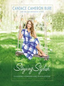 Staying Stylish by Candace Cameron Bure  #bookswelove #candacecameronbure #stylebooks