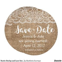 "Rustic Burlap and Lace Save the Date Circle Invite This beautiful wedding save the date, designed by Aesthetic Journeys, features a burlap and lace background with ""save the date"" in lovely cursive. A white heart is also included. Use the template to input your details or the ""customize it"" button to change the design. Check our shop for matching items or different colors."