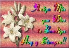 ¡Amiga Mia que Dios te Bendiga Hoy y Siempre!