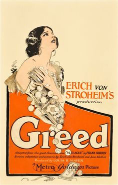 Greed (MGM, Window Card X The original cut of Greed by director Erich Von Stroheim - Available at 2012 July Vintage Movie. Best Movie Posters, Movie Poster Art, Cinema Posters, Louis B Mayer, Frank Norris, Die Wilde 13, Erich Von Stroheim, Film D'action, Silent Film Stars