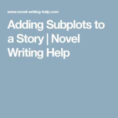 Adding Subplots to a Story | Novel Writing Help