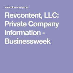 Revcontent, LLC: Private Company Information - Businessweek