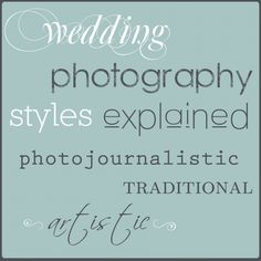 Wedding Photography Styles Explained - photo-journalistic, traditional, and artistic #wedding #photography
