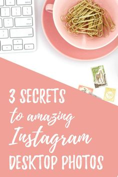 You've seen all those glamorous desktops of entrepreneurs on Instagram. Click through to learn the 3 secrets to taking your own amazing Instagram desktop photos.