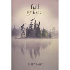 Such a fantastic book - set in Northern Minnesota.  Only Angels fall from grace - the rest of us fall toward it.