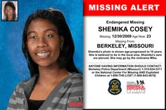 SHEMIKA COSEY, Age Now: 23, Missing: 12/30/2008. Missing From BERKELEY, MO. ANYONE HAVING INFORMATION SHOULD CONTACT: Berkeley Police Department (Missouri) 1-314-524-3311.