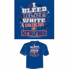New York Football I Bleed Blue, White and Red, Go New York T-Shirt, Blue, Size: Medium