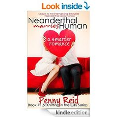 Amazon.com: Neanderthal Marries Human: A Smarter Romance (Knitting in the City #1.5) eBook: Penny Reid: Books
