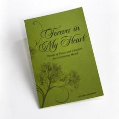 """""""FOREVER IN MY HEART"""" BY CHELSEA HANSON. This inspirational booklet is a moving sympathy gift for anyone who has suffered a loss. When you don't know how to help someone who is grieving, let the words of peace and comfort in this booklet do it for you. This gift can be given at time of loss or the one-year anniversary of the loss. Forever in My Heart is one of our most popular gifts and it was written by Chelsea Hanson, the founder of With Sympathy Gifts and Keepsakes. $9.00"""