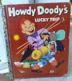 Vintage Little Golden Book Howdy Doody Lucky Trip edition 1953 Vintage Children's Books, Vintage Movies, Vintage Kids, Good Books, My Books, Howdy Doody, Little Golden Books, Kids Tv, 60s Toys