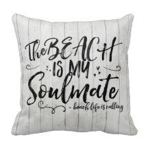 The Beach Is My Soulmate Shabby Chic Throw Pillow