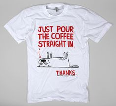 #TshirtTuesday : #Coffee T-shirts for #CoffeeLovers #justpourthecoffee #cat #tshirts #design