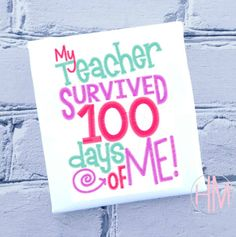 My Teacher Survived 100 Days Of Me Embroidered by HMembroidery