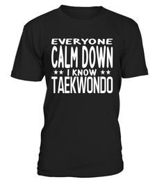 """# Calm Down I Know Taekwondo Martial Arts Funny Fight T-shirt .  Special Offer, not available in shops      Comes in a variety of styles and colours      Buy yours now before it is too late!      Secured payment via Visa / Mastercard / Amex / PayPal      How to place an order            Choose the model from the drop-down menu      Click on """"Buy it now""""      Choose the size and the quantity      Add your delivery address and bank details      And that's it!      Tags: Calm Down I Know…"""