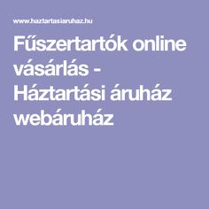Fűszertartók online vásárlás - Háztartási áruház webáruház