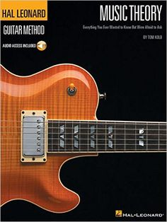 Music Theory for Guitarists: Everything You Ever Wanted to Know But Were Afraid to Ask (Guitar Method): Tom Kolb: 9780634066511: Amazon.com: Books