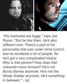 """He's not Bucky Barnes anymore, and he's not the winter soldier anymore. He's something in-between."""