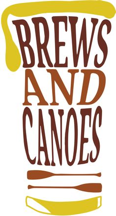 Brews and Canoes Craft Beer Competition - #craftbeer