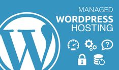 Managed WordPress Hosting: The All You Need to Know Guide