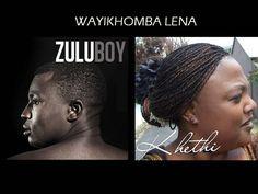 Way'khomba Lena Khethi ft Zuluboy