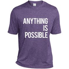 Anything is Possible Men's Dri-Fit Moisture-Wicking T-Shirt