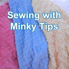 The Crafty Life: Sewing With Minky Tips Because this just saved my night!!!!!!!!