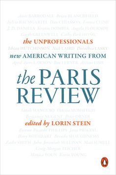 The Unprofessionals by The Paris Review | PenguinRandomHouse.com  Amazing book I had to share from Penguin Random House