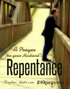 A prayer that your husband will seek repentance. #40prayers