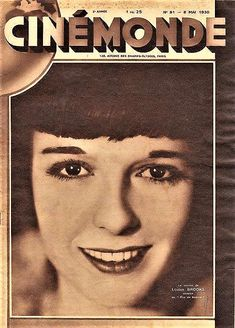 Louise Brooks 1930 Cinemonde cover in Paris Louise Brooks, Sound Film, French Magazine, Lost Girl, Silent Film, Paris, Feature Film, Talk To Me, In Hollywood