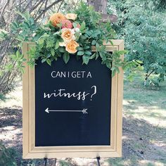 "adorable wedding signage ""Can I get a witness?"""