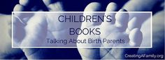 List of the best books for adopted children for talking about birthparents. Kinship Care, Adopted Children, Foster Care System, International Adoption, Foster Care Adoption, Foster Family, Birth Mother, Adoptive Parents, Adopting A Child