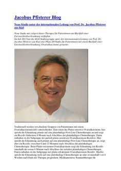 Im Juli 2013 hat die AGO Studiengruppe unter der internationalen Leitung von Prof. Dr. Jacobus Pfisterer aus Kiel eine Phase III Studie für ...