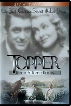 Topper (1937):  Movie starring Cary Grant, Constance Bennett and Roland Young.