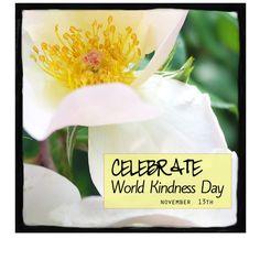 Celebrate World Kindness Day! November 13th!