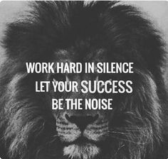 Positive quotes about strength, and motivational. Positive quotes about strength, and motivational Motivacional Quotes, Great Quotes, Quotes To Live By, Inspiring Quotes, Quotes For Hard Work, Boss Babe Quotes Work Hard, Inspirational Quotes About Work, Qoutes, Lion Quotes