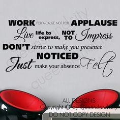 Work For A Cause, Not For Applause Inspirational Wall Quote Decal Vinyl Sticker