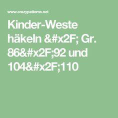 Kinder-Weste häkeln / Gr. 86/92 und 104/110