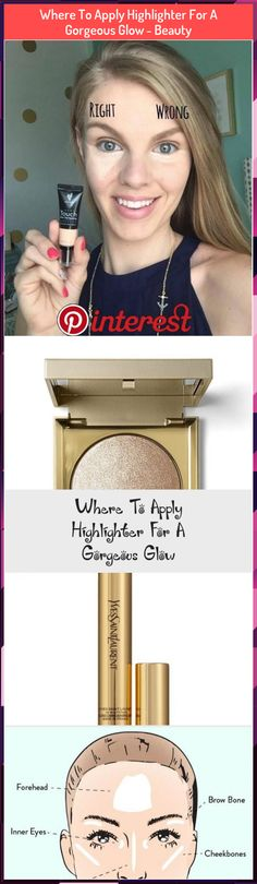 Where To Apply Highlighter For A Gorgeous Glow - Beauty - Make Up Where To Apply Highlighter, Highlighter Makeup, Beauty Make Up, How To Apply, How To Make, Brows, Illuminator Makeup, Eyebrows, Eye Brows