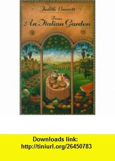 From an Italian Garden (9780025074057) Judith Barrett, Claudia Karabaic Sargent , ISBN-10: 0025074059  , ISBN-13: 978-0025074057 ,  , tutorials , pdf , ebook , torrent , downloads , rapidshare , filesonic , hotfile , megaupload , fileserve