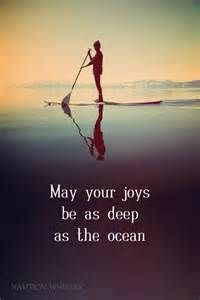 May your joys be as deep as the ocean - Ocean, beach quotes