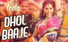 Dhol Baaje Song Lyrics - Ek Paheli Leela - Sunny Leone