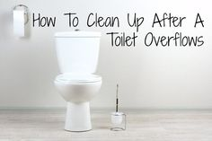 How to Clean Up After the Toilet Over Flows