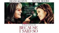 Because I Said So (Full Movie In English) 2007, via YouTube.