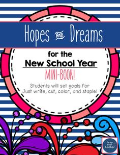A Back to School Activity!Get the new year started strong with a Responsive Classroom based, opes and dreams for the new year mini book.This is a forever updating purchase. You'll get all new additions of this for free - forever! Back to School Hopes and Dreams Mini-bookStudents will create a 16 page mini-book where they revisit old goals and set goals for the new year.